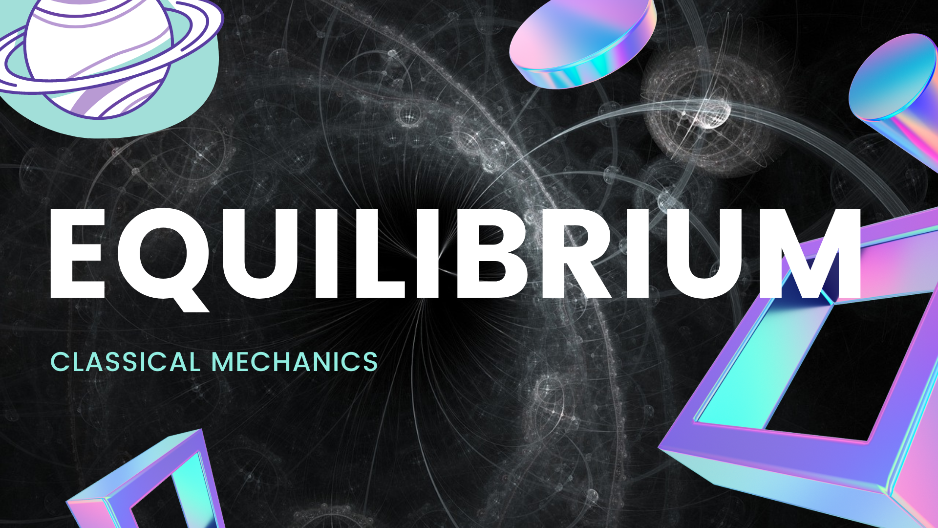 Equilibrium: Classical Mechanics