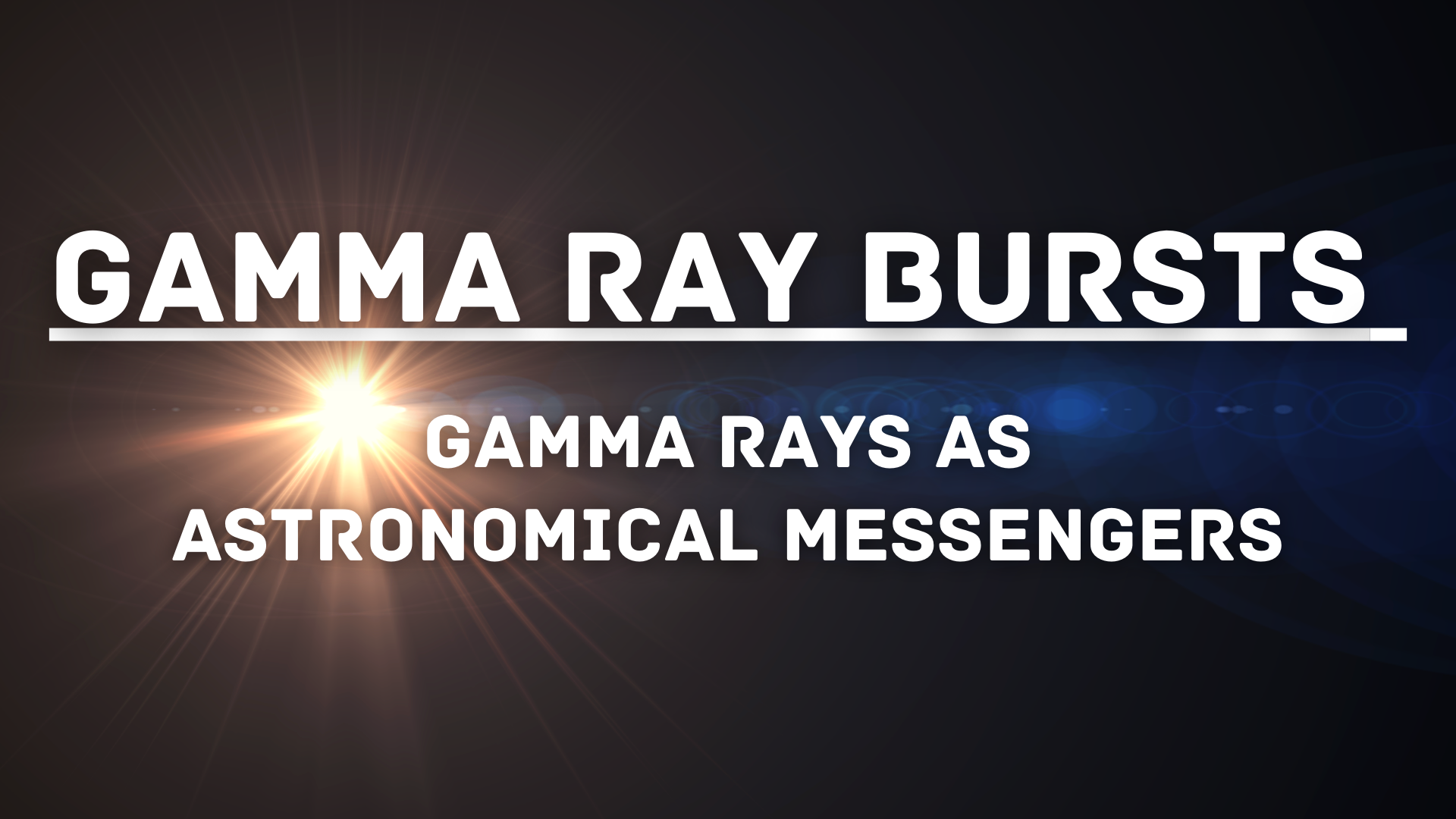 Gamma Rays as Astronomical Messengers: Solstice summer Project